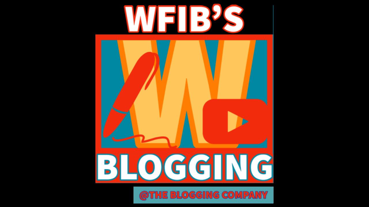 WFIB'S  BLOGGING